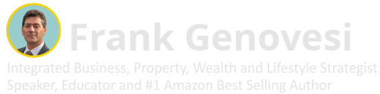 Frank Genovesi | Creator of Deduct Your Home Integrated Business, Property, Wealth and Lifestyle Strategist